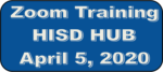 HISD HUB training with Traci Latson April 5, 2020