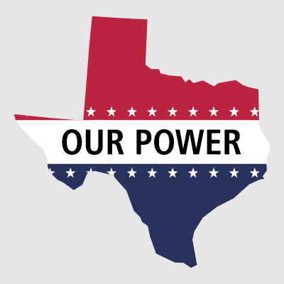 "Texas state outline with ""Our Power"" written through the center."