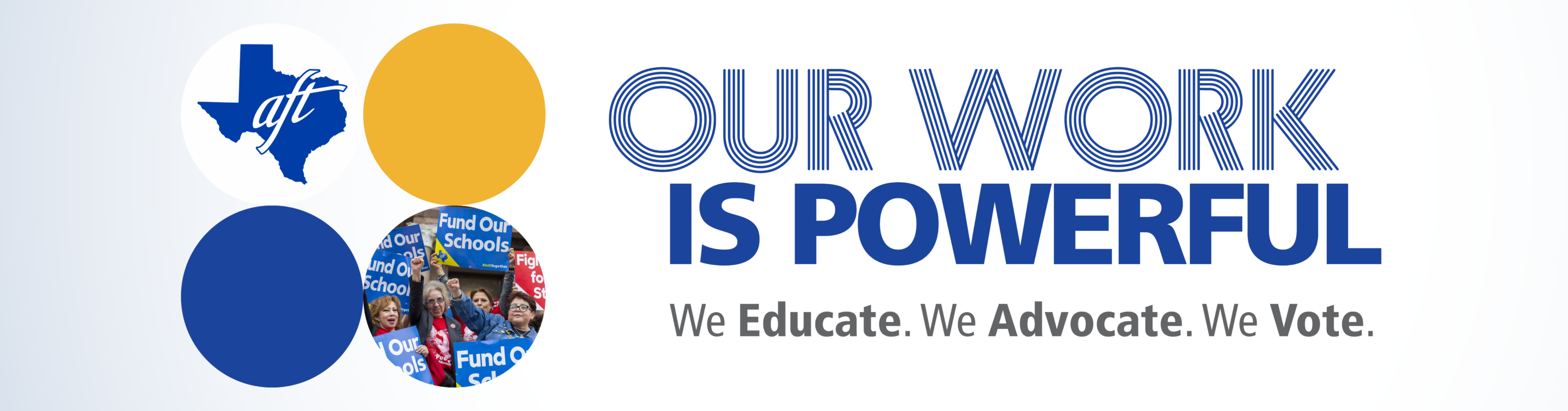 Our Work Is Powerful. We educate. We advocate. We vote.