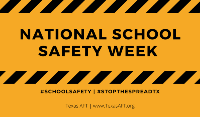 National School Safety Week #SchoolSafety #StopTheSpreadTX. Texas A-F-T, www.texasaft.org.