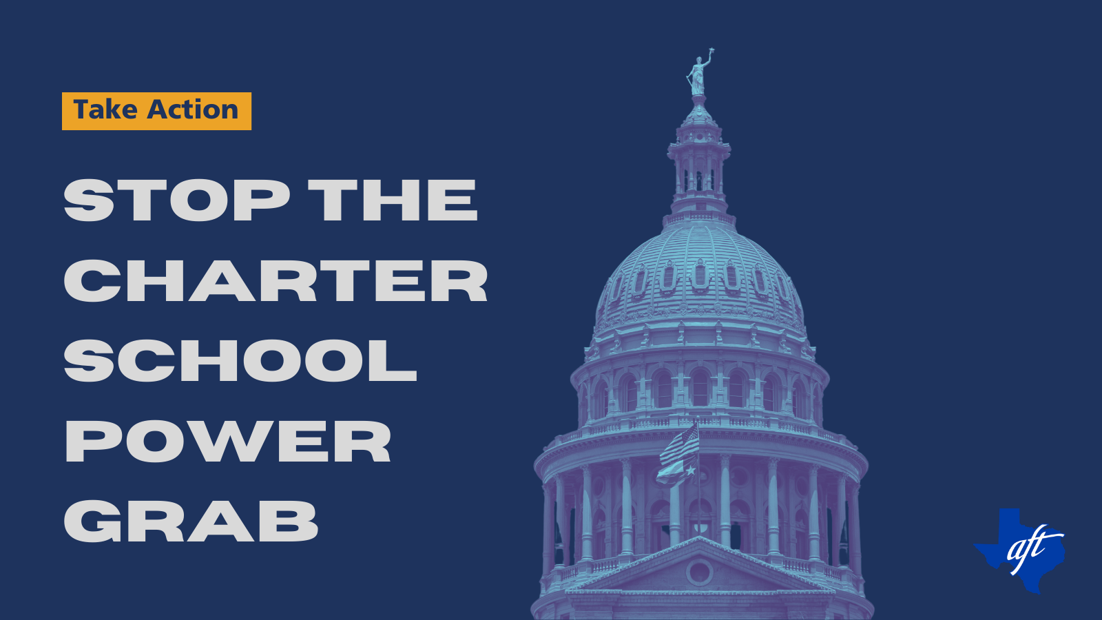 "Text says, ""Take Action. Stop the Charter School Power Grab."""